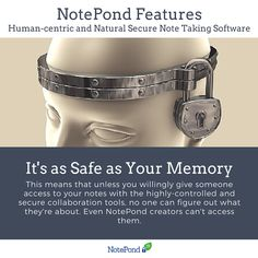 NotePond offers the exact safety that your memories do. This means that unless you willingly give someone access to your notes with the highly-controlled and secure collaboration tools, no one can figure out what they're about.