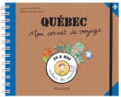 Québec : Mon carnet de voyage: Amazon.fr: Laurence Pivot, Eglantine Bonetto: Livres