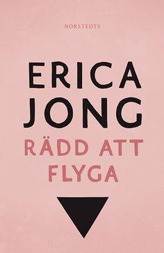 Erica Jong - Rädd att flyga. Design by Sara R. Acedo
