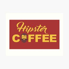 'Coffee for hipsters' Art Print by StefaniaAlina Time Art, Coffee Time, My Arts, House Design, Art Prints, Printed, Awesome, Artist, Shop