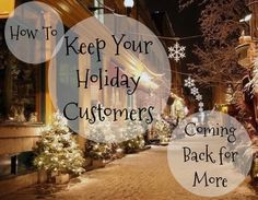How to Gain Holiday Customers and Keep Them Coming Back for More!