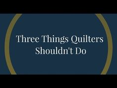 Quilters at every level will enjoy this quick video from Angela Walters, sharing 3 things quilters should STOP DOING - I guarantee you'll relate to this!