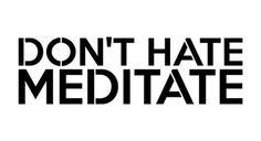 DON'T HATE MEDITATE Mantra Craft Stencil
