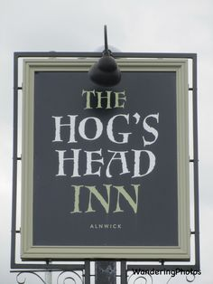Pub Sign for the Hog's Head Inn - Alnwick Northumberland England Pub Signs, Shop Signs, Harry Potter Newspaper, Harry Potter Places, Northumberland England, Old Pub, Puns, Cottages, Coffee Shop