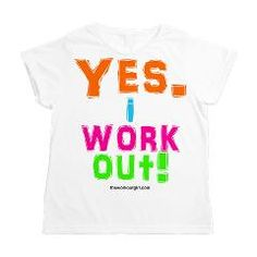 "The ""Yes. I Work Out!"" Chillin T. Layer over a long, fitted neon tank for a hot look. Available @ theworkoutgirl.com/shop"