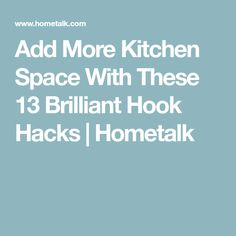 Add More Kitchen Space With These 13 Brilliant Hook Hacks | Hometalk