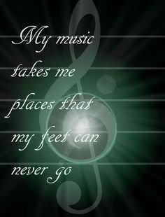 MUSIC!❤ DOES take me out of this majestic world. This may be but I will ALWAYS return to my home.