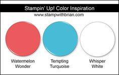 Stampin' Up! Color Inspiration: Watermelon Wonder, Tempting Turquoise, Whisper White