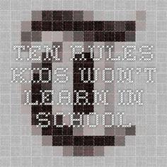 Ten Rules Kids Won't Learn in School