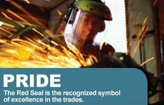 PRIDE - The Red Seal is the recognized symbol of excellence in the trades.