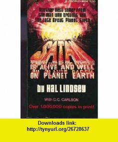 Satan Is Alive  Well on Planet Earth Hal Lindsey, C. C. Carlson ,   ,  , ASIN: B000NPYYUO , tutorials , pdf , ebook , torrent , downloads , rapidshare , filesonic , hotfile , megaupload , fileserve