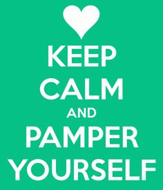 Smith and Blessings: Work It Wednesday: Simple Ways to Pamper Yourself
