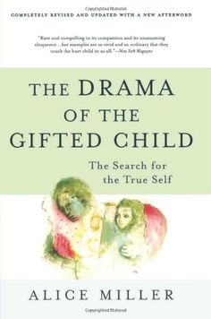 The Drama of the Gifted Child: The Search for the True Self, Revised Edition by Alice Miller #Books #Education