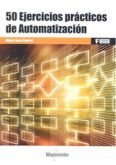 50 ejercicios prácticos de automatización / Miguel López Ramírez