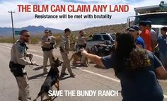 The BLM can claim ANY land in America, then use armed force to control it. This is insane! Is this still America? Resistance will be met with brutality: attack dogs, snipers, helicopters and more. See this video where BLM goons attack 57-year-old female cancer survivor and mother