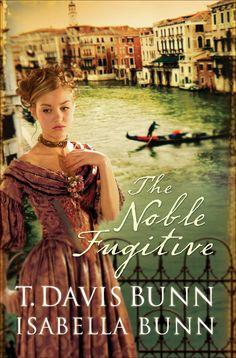 T. Davis Bunn & Isabella Bunn - The Noble Fugitive