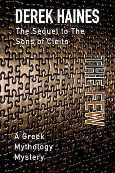 """Read """"The Few Langley Garret, by Derek Haines available from Rakuten Kobo. The Few - The sequel to The Sons of Cleito Three months after his fortunate release, Langley Garret discovers that his a. Greek Mythology, Thriller, My Books, Sons, Writing, Identity, Art, Art Background, Kunst"""