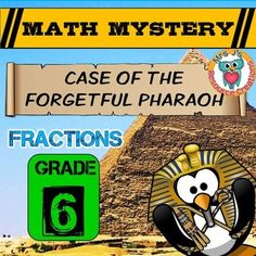 "Math Mystery Fractions, ""Fractions"" common core aligned Math Mystery (Grade 6) Case of The Forgetful Pharaoh. In this math mystery students must solve a variety of fraction math questions to reveal clues to help them find the Pharaohs Royal Sceptre!Engage and motivate your students to practice and review working with fractions in this fun detective story, which also encourages critical thinking as they must reason their way through eliminating special places found in Ancient Egypt."