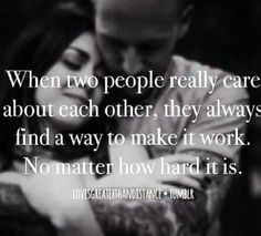 When two people really care about each other, they always find a way to make it work. No matter how hard. Quotes For Him, Me Quotes, Heart Quotes, Random Quotes, Quotable Quotes, Love You, Just For You, My Love, It's Over Now