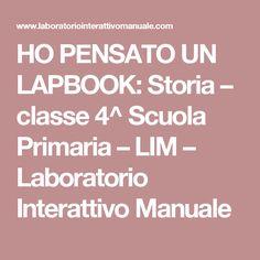 HO PENSATO UN LAPBOOK: Storia – classe 4^ Scuola Primaria – LIM – Laboratorio Interattivo Manuale