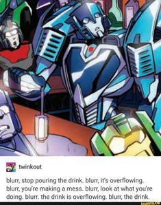 Blurr, quit pouring the drink Transformers Memes, Transformers Starscream, Fanart, Sound Waves, Fantasy Creatures, Just In Case, Robot, Live Action Film, Fandoms