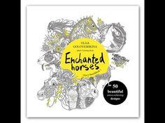 Enchanted horses adult coloring book by Olga Goloveshkina - YouTube