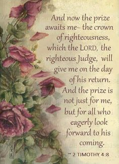2 Timothy And now the prize awaits me, the crown of righteousness Biblical Quotes, Bible Verses Quotes, Bible Scriptures, Spiritual Quotes, Powerful Scriptures, Biblical Art, Scripture Cards, Bible Teachings, 5 Solas