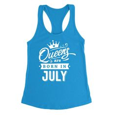 Queens are born in July birthday for her Ladies Racerback Tank Top