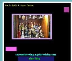 How To Build A Liquor Cabinet 193526 - Woodworking Plans and Projects!