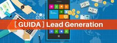 Lead Generation: [guida] per acquisire clienti online