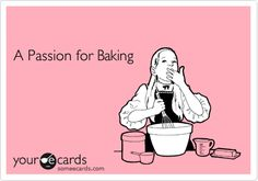 A Passion for Baking.