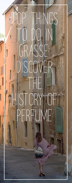 discover the history of perfume in Grasse, French Riviera, Cote d'Azur, Provence Stuff To Do, Things To Do, French Riviera, Under Construction, Small Towns, Provence, Dubai, Perfume, Wedding Photography