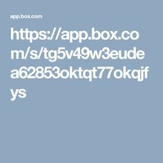 https://app.box.com/s/tg5v49w3eudea62853oktqt77okqjfys