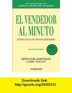 El vendedor al minuto/ The One Minute Sales Person (Spanish Edition) (9788483461662) Spencer Johnson, Larry Wilson , ISBN-10: 8483461668  , ISBN-13: 978-8483461662 ,  , tutorials , pdf , ebook , torrent , downloads , rapidshare , filesonic , hotfile , megaupload , fileserve