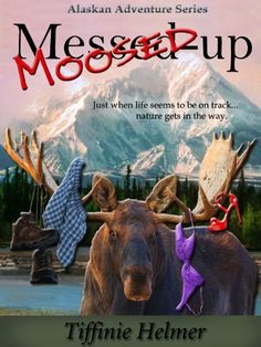 Moosed-Up (Romantic Alaskan Adventure) by Tiffinie Helmer. $3.37. 128 pages. Author: Tiffinie Helmer. Publisher: The Story Vault (April 19, 2012)