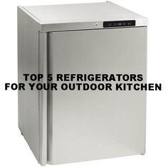 Top 5 Refrigerators for Your Outdoor Kitchen - Premier Outdoor Living & Design
