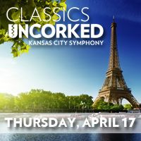 Kansas City Symphony presents Classics Uncorked: April in Paris at 7 p.m. on April 17, 2014. All Tickets are $25 and include a glass of wine or champagne. http://tickets.kcsymphony.org/single/psDetail.aspx?psn=5945