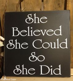 She Believed She Could So She Did 12x12 Wood by TheWordSister, $30.00