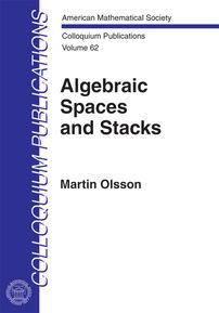 Algebraic spaces and stacks / Martin Olsson. 2016. Máis información: http://bookstore.ams.org/coll-62/