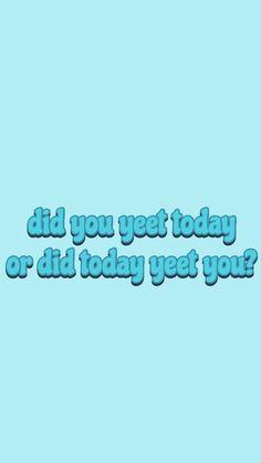 Did you yeet today or did today yeet you VSCO wallpaper - Words Wallpaper, Retro Wallpaper, Aesthetic Pastel Wallpaper, Wallpaper Quotes, Aesthetic Wallpapers, Iphone Wallpaper Vsco, Homescreen Wallpaper, Iphone Background Wallpaper, Apple Watch Wallpaper