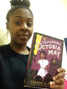 Unstoppable Octobia May (2014) Written by Sharon G.  Flake --------- Jessica Whetsell