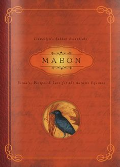 Mabon Rituals Recipes and Lore For The Autumn Equinox By Diana Rajchel