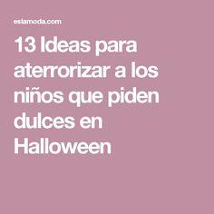 13 Ideas para aterrorizar a los niños que piden dulces en Halloween
