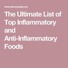 The Ultimate List of Top Inflammatory and Anti-Inflammatory Foods