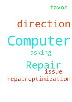 Computer Repair -   	Asking for God's favor and direction in a �computer repair/optimization issue.   Posted at: https://prayerrequest.com/t/7AD #pray #prayer #request #prayerrequest