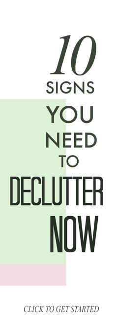 10 big signs you need to declutter now to reclaim your home and life from clutter #declutter