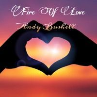FIRE OF  LOVE by Andy Bushell on SoundCloud