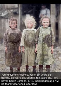 Young oyster shuckers Josie six years old Bertha six years old Sophie ten years old Port Royal South Carolina Work began at 4 AM. Be thankful for child labor laws. Vintage Pictures, Old Pictures, Old Photos, Labor Photos, Lewis Hine, Whatsapp Videos, Port Royal, History Photos, Asian History