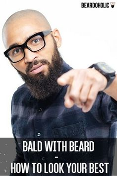 Bald With Beard – How to Look Your Best From Beardoholic.com