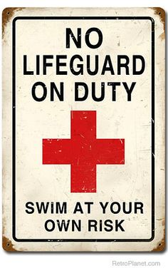 No Lifeguard Metal Sign